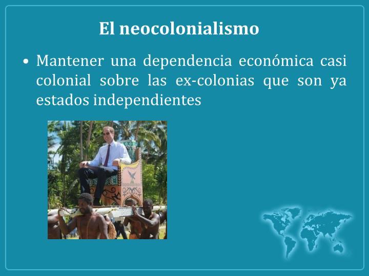 El neocolonialismo