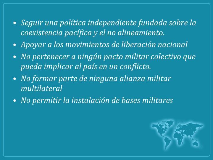 Seguir una política independiente fundada sobre la coexistencia pacífica y el no