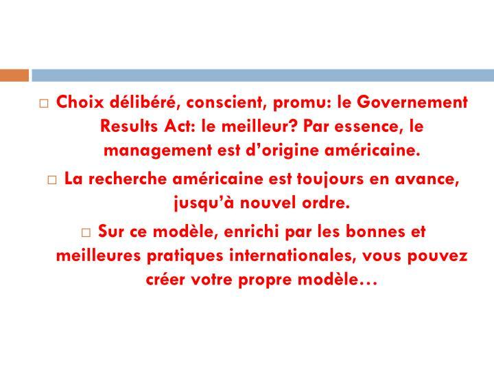 Choix délibéré, conscient, promu: le Governement Results Act: le meilleur? Par essence, le management est d'origine américaine.