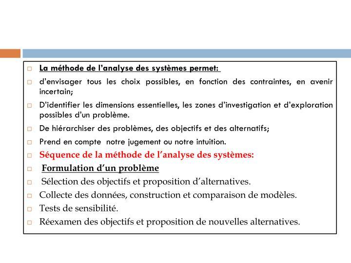 La méthode de l'analyse des systèmes permet: