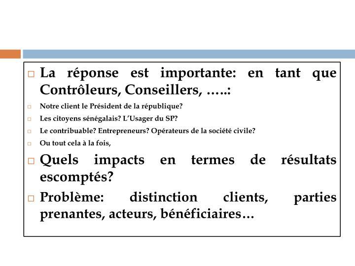 La réponse est importante: en tant que Contrôleurs, Conseillers, …..: