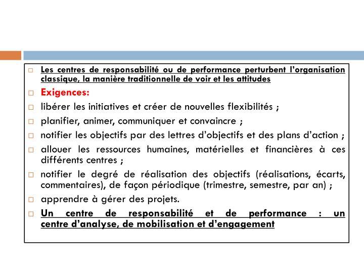 Les centres de responsabilité ou de performance perturbent l'organisation classique, la manière traditionnelle de voir et les attitudes