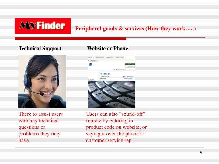 Peripheral goods & services (How they work…..)
