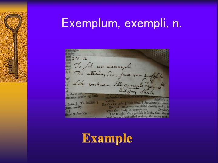 Exemplum, exempli, n.