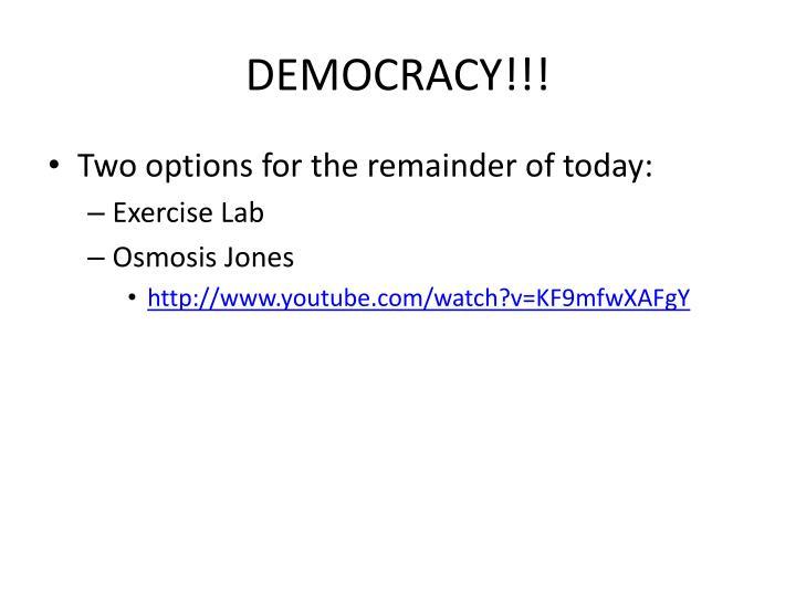 DEMOCRACY!!!