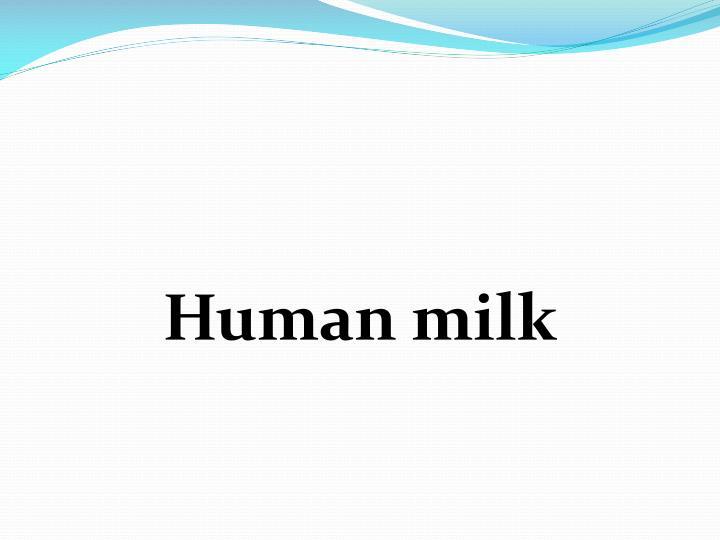Human milk