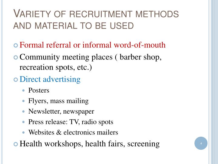 Variety of recruitment methods and material to be used