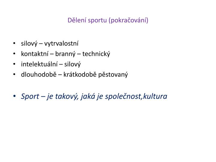 Dělení sportu (pokračování)
