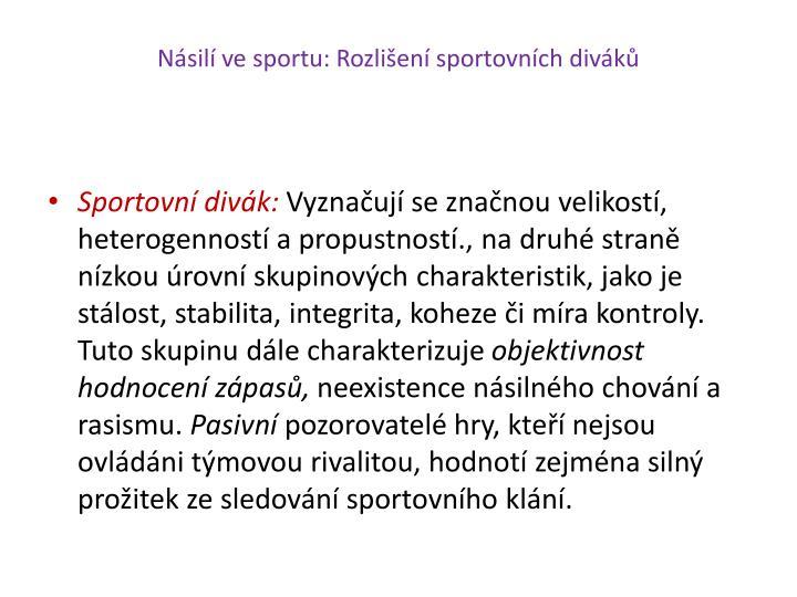 Násilí ve sportu: Rozlišení sportovních diváků