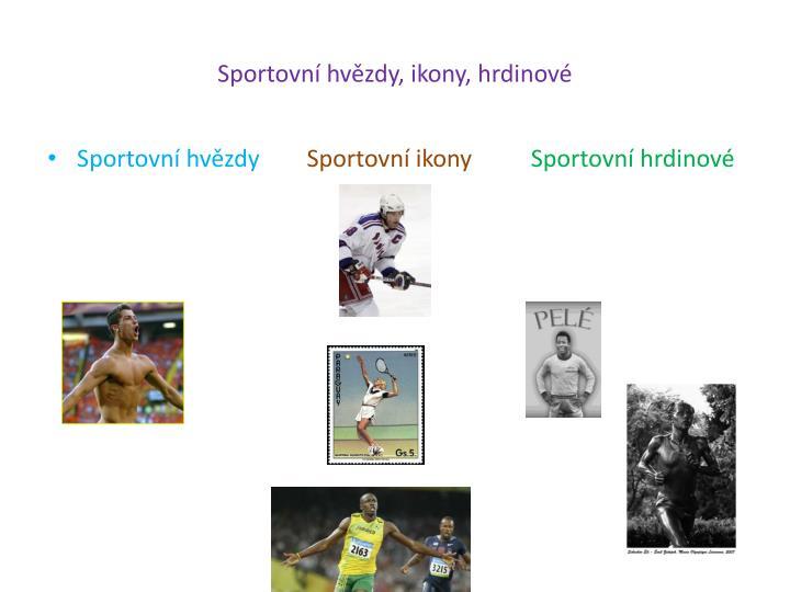 Sportovní hvězdy, ikony, hrdinové