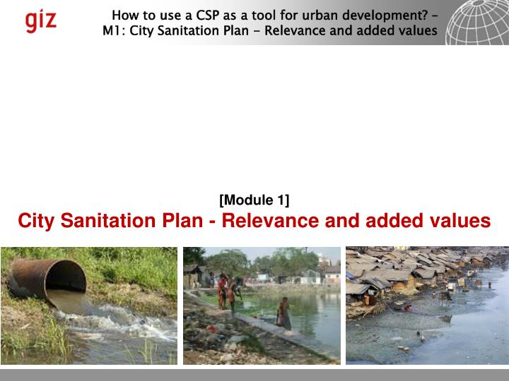 Module 1 city sanitation plan relevance and added values