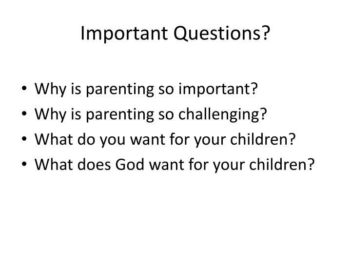 Important Questions?