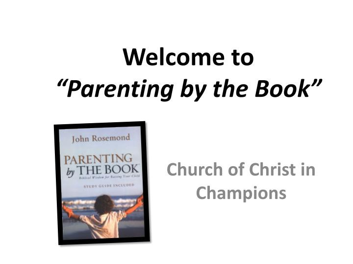 Welcome to parenting by the book