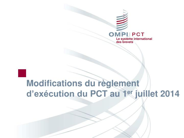 Modifications du r glement d ex cution du pct au 1 er juillet 2014