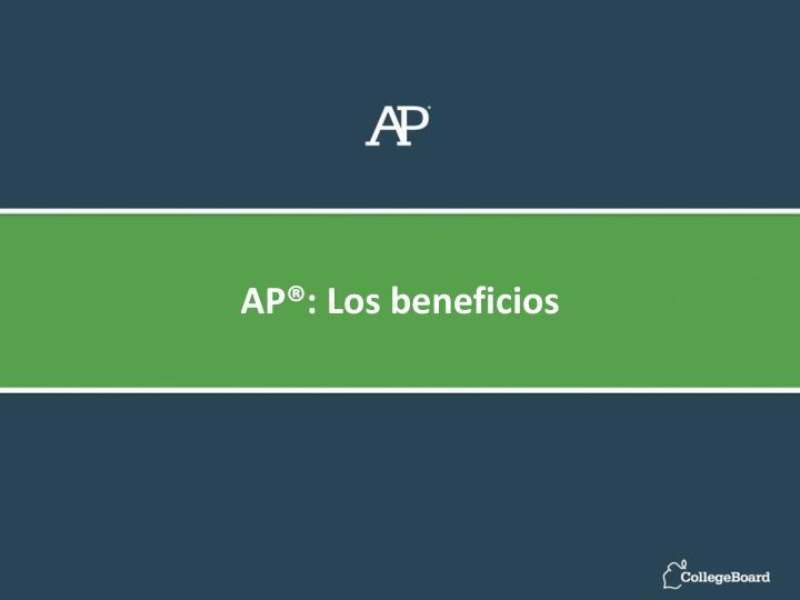 AP®: Los beneficios