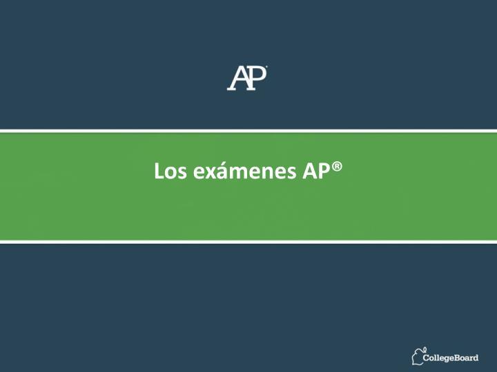 Los exámenes AP®