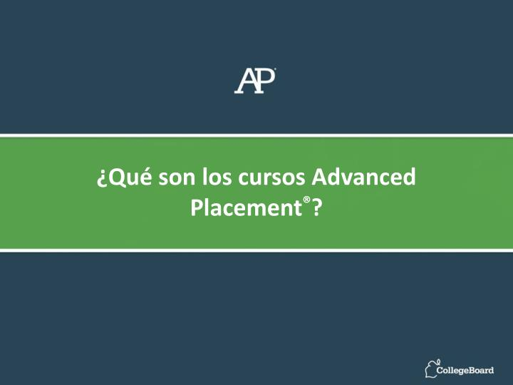 ¿Qué son los cursos Advanced Placement