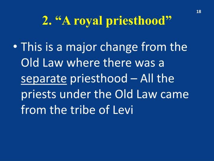 """2. """"A royal priesthood"""""""