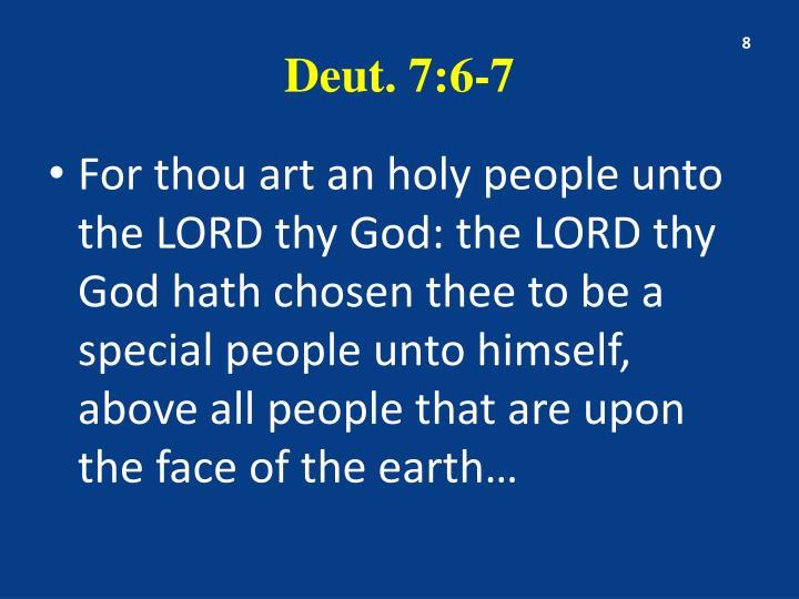 Deut. 7:6-7