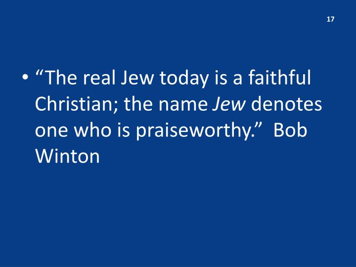"""The real Jew today is a faithful Christian; the name"