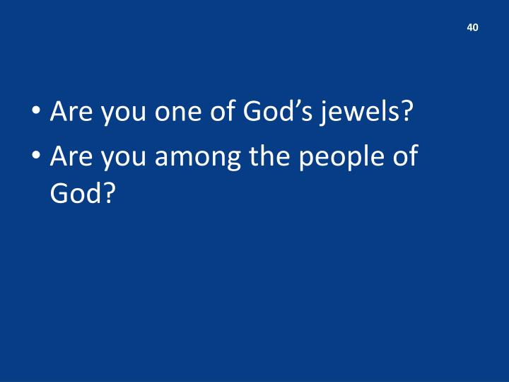Are you one of God's jewels?