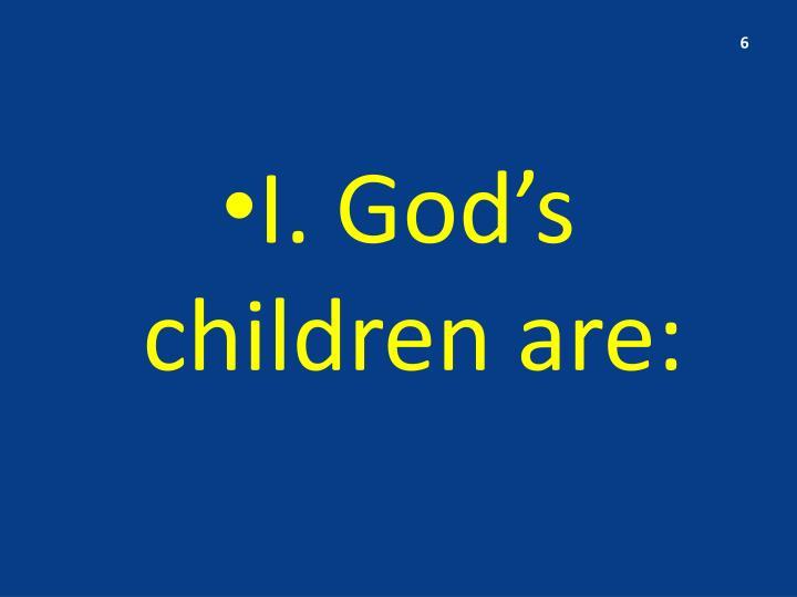 I. God's children