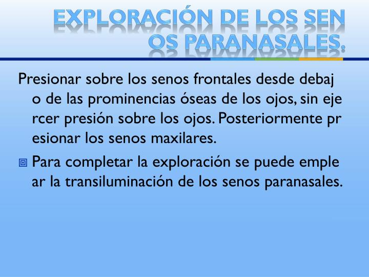 Exploración de los senos paranasales.