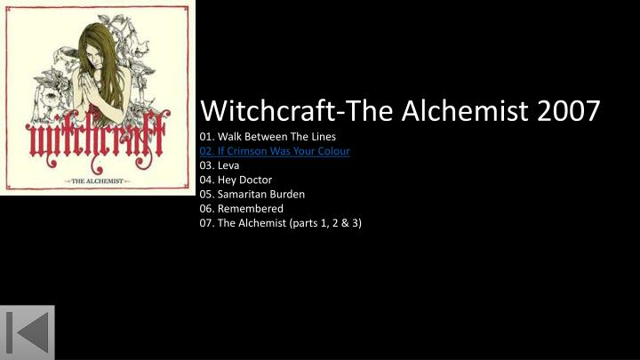 Witchcraft-The Alchemist 2007