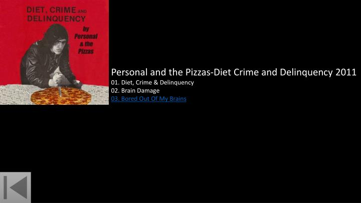 Personal and the Pizzas-Diet Crime and Delinquency 2011
