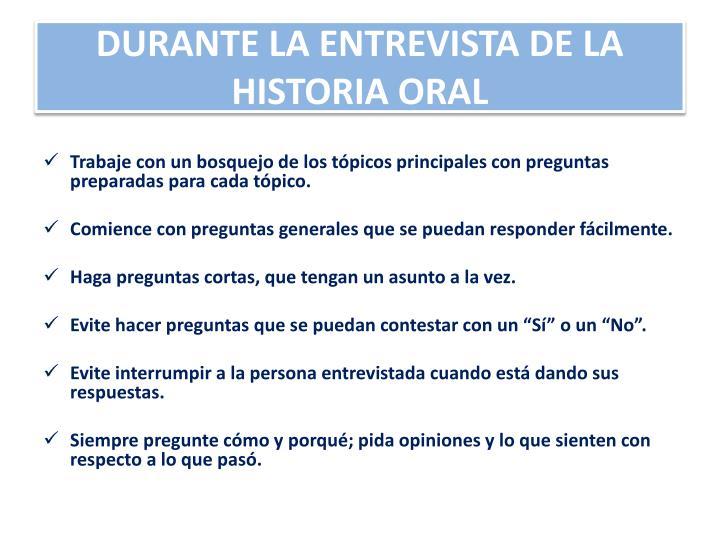 DURANTE LA ENTREVISTA DE LA HISTORIA ORAL