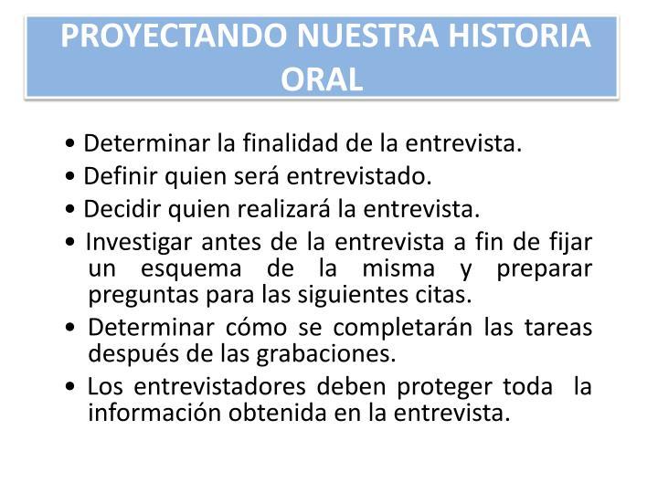PROYECTANDO NUESTRA HISTORIA ORAL