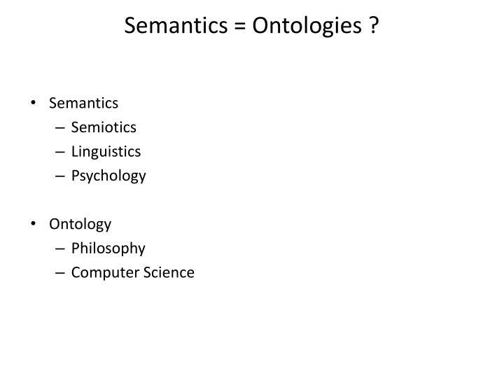 Semantics = Ontologies ?