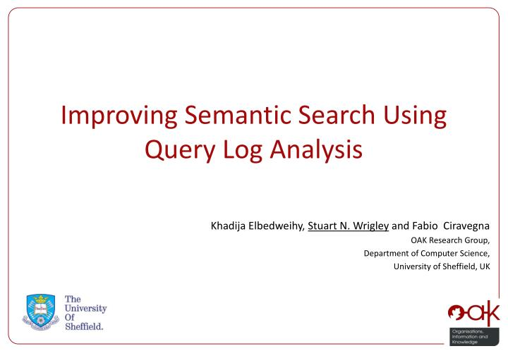 Improving semantic search using query log analysis