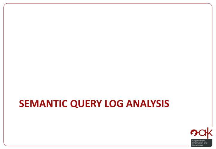 Semantic query log analysis