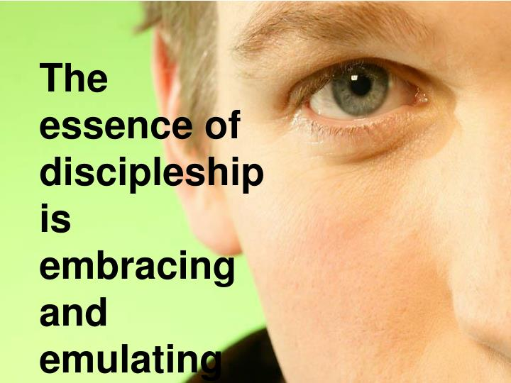 The essence of discipleship is embracing and emulating the example of Jesus.