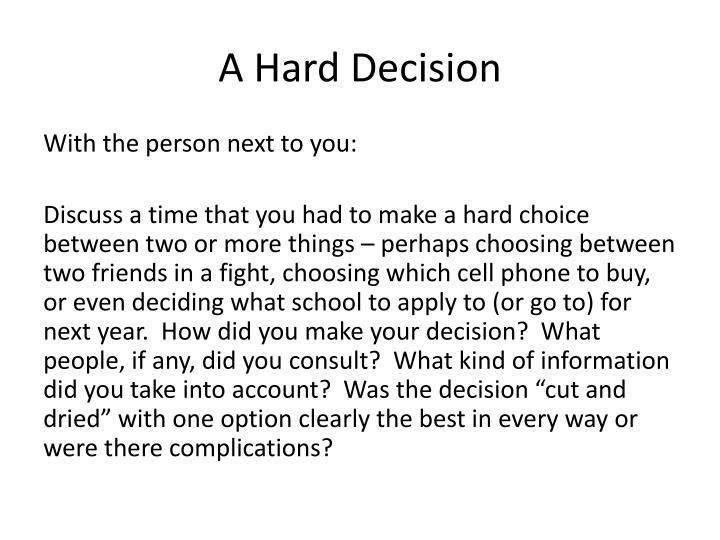 A Hard Decision
