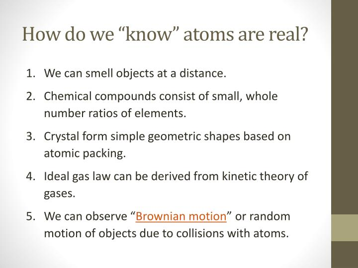 "How do we ""know"" atoms are real?"