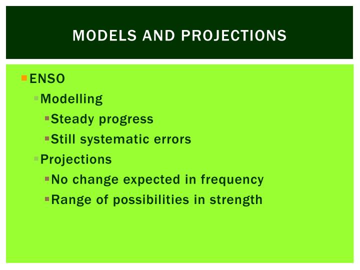 Models and projections