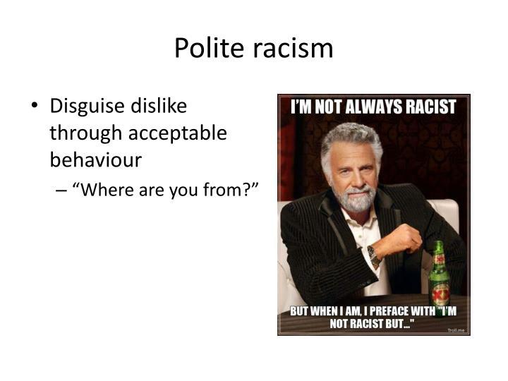 Polite racism