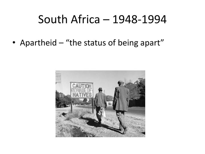 South Africa – 1948-1994