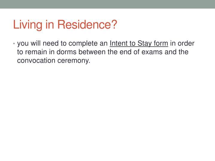 Living in Residence?