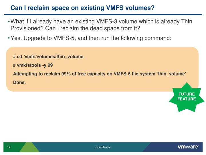 Can I reclaim space on existing VMFS volumes?