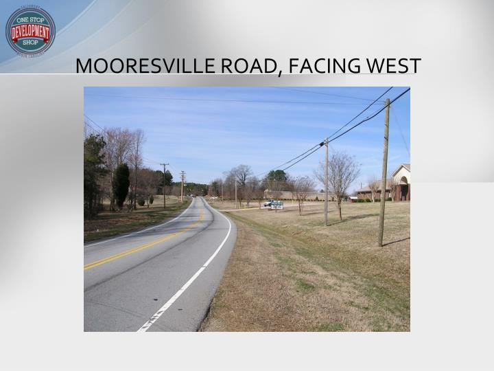 MOORESVILLE ROAD, FACING WEST