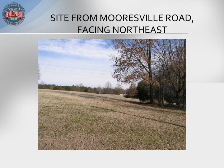 SITE FROM MOORESVILLE ROAD, FACING NORTHEAST