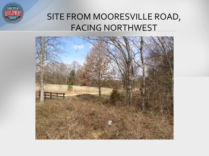 SITE FROM MOORESVILLE ROAD, FACING NORTHWEST