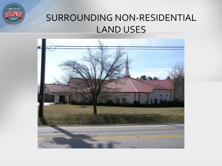 SURROUNDING NON-RESIDENTIAL LAND USES