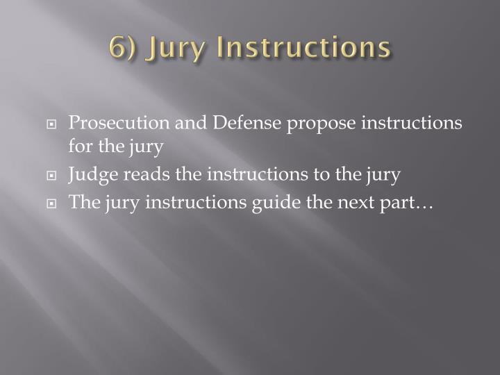 6) Jury Instructions