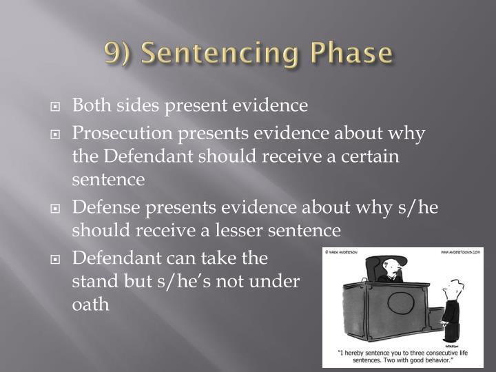 9) Sentencing Phase