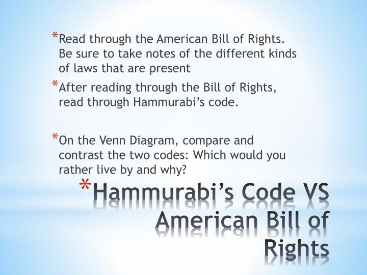 Read through the American Bill of Rights. Be sure to take notes of the different kinds of laws that are present