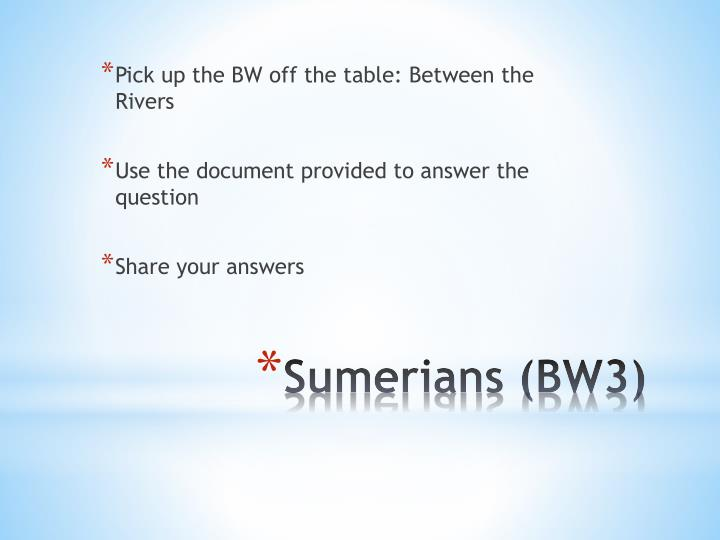 Pick up the BW off the table: Between the Rivers